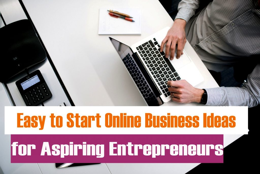 Easy to Start Online Business Ideas for Aspiring Entrepreneurs